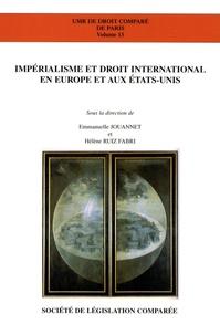 Emmanuelle Jouannet et Hélène Ruiz Fabri - Impérialisme et droit international en Europe et aux Etats-Unis.