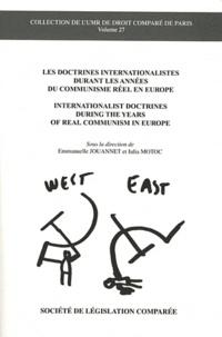 Emmanuelle Jouannet et Iulia Motoc - Les doctrines internationalistes durant les années du communisme réel en Europe.