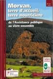 Emmanuelle Jouët et Vincent Guichard - Morvan, terre d'accueil, terre nourricière de l'Assistance publique au vivre ensemble.