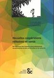 Emmanuelle Jouët et Olivier Las Vergnas - Nouvelles coopérations réflexives en santé - De l'expérience des malades et des professionnels aux partenariats de soins, de formation et de recherche.