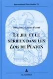 Emmanuelle Jouët-Pastré - Le jeu et le sérieux dans les Lois de Platon.