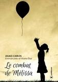 Emmanuelle Juliao-Carlos et Marie-Élise Juliao-Carlos - Le combat de Mélissa - Un roman jeunesse émouvant.