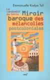 Emmanuelle Kadya Tall - Le Candomblé de Bahia - Miroir baroque des mélancolies postcoloniales.