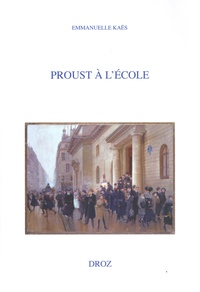 Emmanuelle Kaës - Proust à l'école.