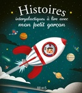Emmanuelle Kecir-Lepetit et Romain Guyard - Histoires intergalactiques à lire avec mon petit garçon.