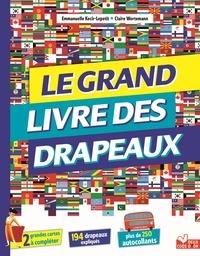 Emmanuelle Kecir-Lepetit et Claire Wortemann - Le grand livre des drapeaux.