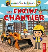 Emmanuelle Kecir-Lepetit - Les engins de chantier.