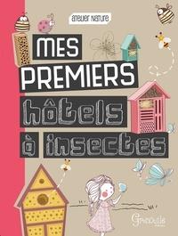 Emmanuelle Kecir-Lepetit - Mes premiers hôtels à insectes.