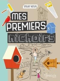 Emmanuelle Kecir-Lepetit - Mes premiers nichoirs.
