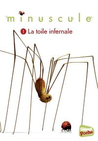 Emmanuelle Kecir-Lepetit - Minuscule Tome 1 : La toile infernale.