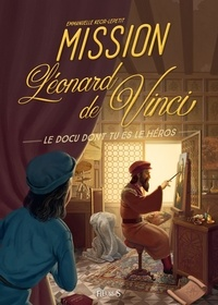 Emmanuelle Kecir-Lepetit et Arnaud Demaegd - Mission Léonard de Vinci.