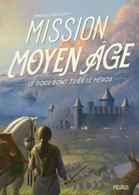 Emmanuelle Kecir-Lepetit et Arnaud Demaegd - Mission Moyen Âge.