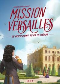 Mission Versailles - Emmanuelle Kecir-Lepetit |
