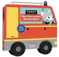 Emmanuelle Kecir-Lepetit et Stéphanie Bardy - Mon livre animé des pompiers.