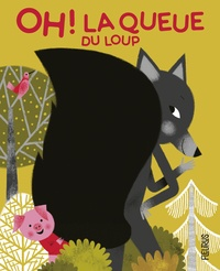Emmanuelle Kecir-Lepetit - Oh ! La queue du loup.