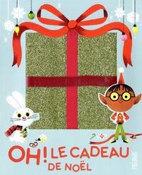 Emmanuelle Kecir-Lepetit et Melissa Crowton - Oh ! Le cadeau de Noël.