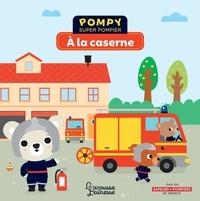 Emmanuelle Kecir-Lepetit et Stéphanie Bardy - Pompy super pompier  : A la caserne.