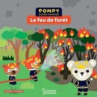 Emmanuelle Kecir-Lepetit et Stéphanie Bardy - Pompy super pompier  : Le feu de forêt.