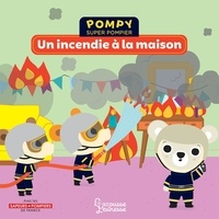 Emmanuelle Kecir-Lepetit et Stéphanie Bardy - Pompy super pompier  : Un incendie à la maison.
