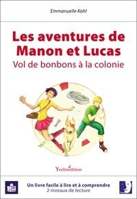 Emmanuelle Kohl - Les aventures de Manon et Lucas - Vol de bonbons à la colonie.