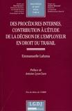 Emmanuelle Lafuma - Des procédures internes, contribution à l'étude de la décision de l'employeur en droit du travail.