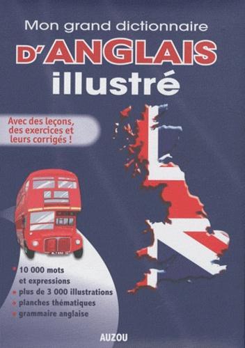 Emmanuelle Lallemand et Mary Traynor - Mon grand dictionnaire d'anglais illustré.
