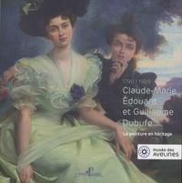 Emmanuelle Le Bail - Claude-Marie, Edouard et Guillaume Dubufe - La peinture en héritage, 1790-1909.