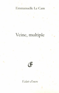 Emmanuelle Le Cam - Veine, multiple.