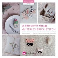 Emmanuelle Le Guével-Cariou - Je découvre le tissage de perles brick stitch.