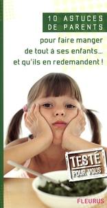Emmanuelle Lepetit - 10 Astuces de parents pour faire manger de tout à ses enfants... et qu'ils en redemandent !.