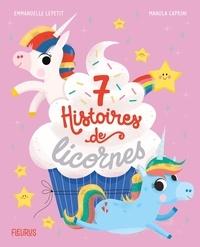 Emmanuelle Lepetit et Manola Caprini - 7 histoires de licornes.