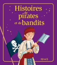 Emmanuelle Lepetit et Nathalie Somers - Histoires de pirates et de bandits.