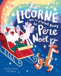 Emmanuelle Lepetit et Mei Stoyva - La licorne qui se prenait pour le père Noël.