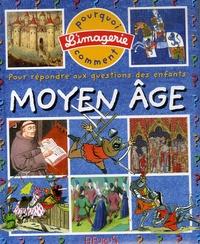 Emmanuelle Lepetit et Emilie Beaumont - Le Moyen Age - Pour répondre aux questions des enfants.