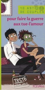 Emmanuelle Lepetit - Pour faire la guerre aux tue-l'amour.
