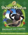 Emmanuelle Lepetit - Shaun le Mouton Tome 1 : Peinture sur l'herbe.