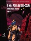 Emmanuelle Lepinay et Florent Heitz - 9 vies pour un six-coups Tome 1 : Honneur aux drames.