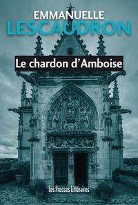 Emmanuelle Lescaudron - Le chardon d'Amboise.