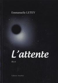 Emmanuelle Letey - L'attente.