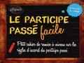 Emmanuelle Levinson - Le participe passé facile - Les accords du participe passé ; Des règles claires et simples accompagnées d'exercices corrigés.