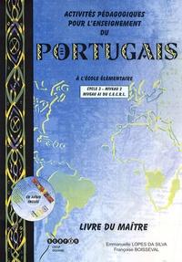 Emmanuelle Lopes da Silva et Françoise Boisseval - Activités pédagogiques pour l'enseignement du portugais à l'école élémentaire Cycle 3 Niveau 2 - Livre du maître. 1 CD audio