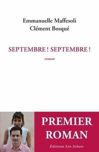 Emmanuelle Maffesoli et Clément Bosqué - Septembre ! Septembre !.