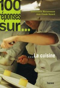 Emmanuelle Maisonneuve et Jean-Claude Renard - 100 réponses sur... La cuisine.