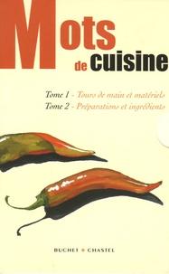 Emmanuelle Maisonneuve et Jean-Claude Renard - Mots de cuisine : Tome 1, Tours de main et matériels ; Tome 2, Préparations et ingrédients.