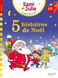 Emmanuelle Massonaud et Isabelle Albertin - J'apprends à lire avec Sami et Julie  : 5 histoires de Noël - Niveau CP.