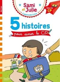 Emmanuelle Massonaud et Laurence Lesbre - J'apprends à lire avec Sami et Julie  : 5 histoires pour aimer le CP - Début de CP.
