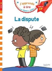 Emmanuelle Massonaud - J'apprends à lire avec Sami et Julie  : La dispute - Début de CP, niveau 1.