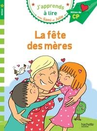 Emmanuelle Massonaud et Thérèse Bonté - J'apprends à lire avec Sami et Julie  : La fête des mères - Milieu de CP, niveau 2.