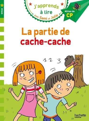 J'apprends à lire avec Sami et Julie  La partie de cache-cache. Milieu de CP, niveau 2