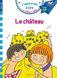 Emmanuelle Massonaud - J'apprends à lire avec Sami et Julie  : Le château - Fin de CP, niveau 3.